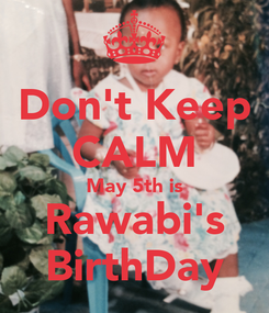 Poster: Don't Keep CALM May 5th is Rawabi's BirthDay
