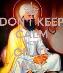 Poster: DON'T KEEP CALM MC'S  ON ITS WAY