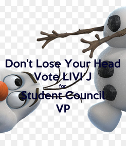 Poster: Don't Lose Your Head Vote LIVI J for Student Council VP