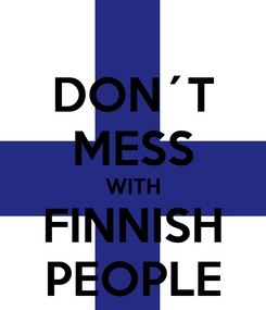 Poster: DON´T MESS WITH FINNISH PEOPLE