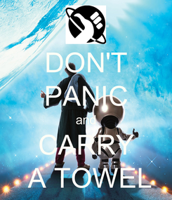 Poster: DON'T PANIC and CARRY  A TOWEL