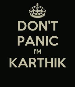 Poster: DON'T PANIC I'M KARTHIK
