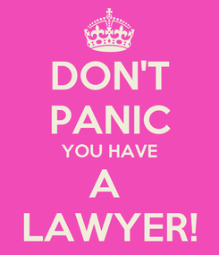Poster: DON'T PANIC YOU HAVE A  LAWYER!