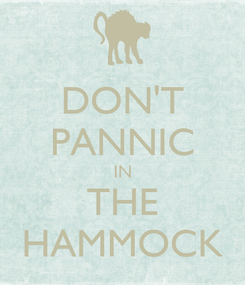 Poster: DON'T PANNIC IN THE HAMMOCK
