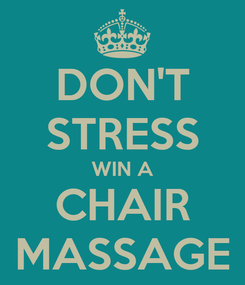 Poster: DON'T STRESS WIN A CHAIR MASSAGE