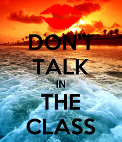 Poster: DON'T TALK IN THE CLASS