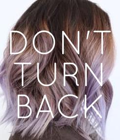 Poster: DON'T TURN BACK