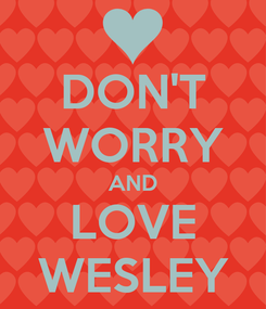Poster: DON'T WORRY AND LOVE WESLEY
