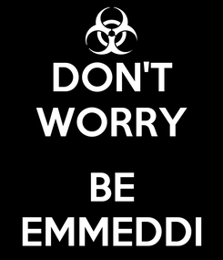 Poster: DON'T WORRY  BE EMMEDDI