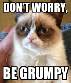 Poster: DON'T WORRY, BE GRUMPY