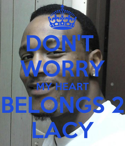 Poster: DON'T  WORRY MY HEART BELONGS 2 LACY