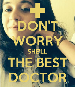 Poster: DON'T WORRY SHE'LL THE BEST DOCTOR