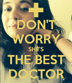 Poster: DON'T WORRY SHE'S THE BEST DOCTOR