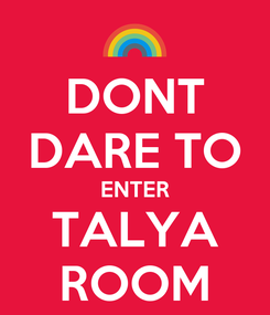 Poster: DONT DARE TO ENTER TALYA ROOM