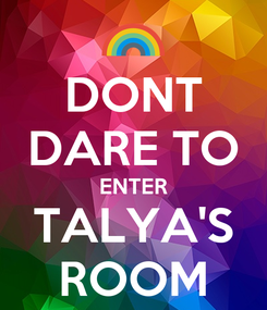 Poster: DONT DARE TO ENTER TALYA'S ROOM