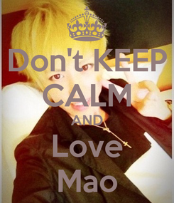 Poster: Don't KEEP CALM AND Love Mao