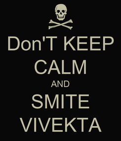 Poster: Don'T KEEP CALM AND SMITE VIVEKTA