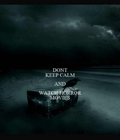 Poster: DONT KEEP CALM AND WATCH HORROR MOVIES