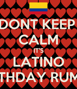 Poster: DONT KEEP  CALM IT'S LATINO BIRTHDAY RUMBA