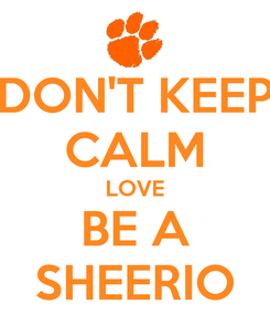 Poster: DON'T KEEP CALM LOVE BE A SHEERIO