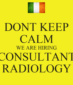 Poster: DONT KEEP CALM WE ARE HIRING CONSULTANT RADIOLOGY