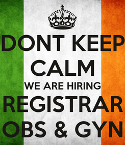 Poster: DONT KEEP CALM WE ARE HIRING REGISTRAR OBS & GYN
