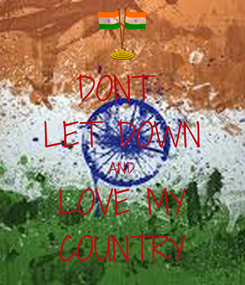 Poster: DONT  LET DOWN AND LOVE MY COUNTRY