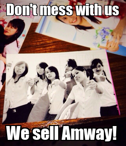Poster: Don't mess with us We sell Amway!