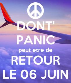 Poster: DONT' PANIC peut etre de RETOUR LE 06 JUIN