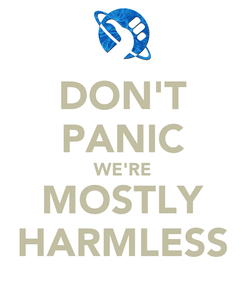 Poster: DON'T PANIC WE'RE MOSTLY HARMLESS