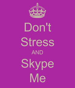 Poster: Don't Stress AND Skype Me