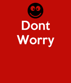 Poster: Dont Worry