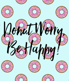 Poster: Donut Worry,  Be Happy!