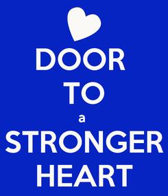 Poster: DOOR  TO a  STRONGER HEART