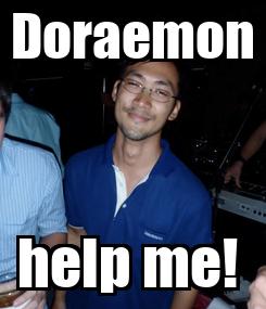 Poster: Doraemon help me!
