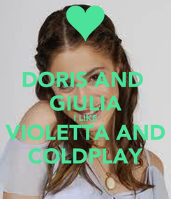 Poster: DORIS AND  GIULIA I LIKE VIOLETTA AND COLDPLAY