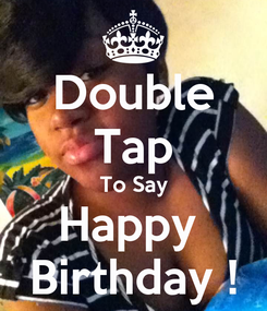 Poster: Double Tap To Say Happy  Birthday !