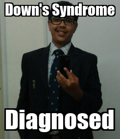 Poster: Down's Syndrome Diagnosed