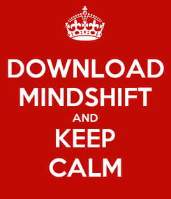 Poster: DOWNLOAD MINDSHIFT AND KEEP CALM