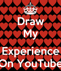 Poster: Draw My  Experience On YouTube