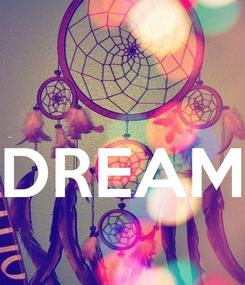 Poster:   DREAM