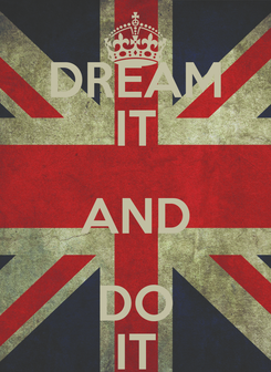 Poster: DREAM IT AND DO IT