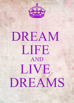 Poster: DREAM  LIFE  AND LIVE  DREAMS