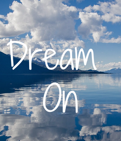 Poster: Dream  On