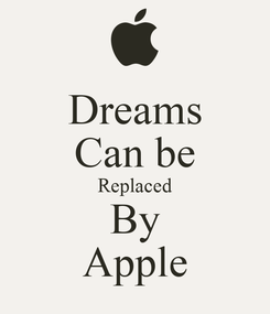 Poster: Dreams Can be Replaced By Apple
