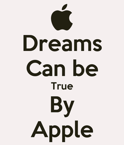 Poster: Dreams Can be True By Apple