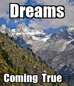 Poster: Dreams Coming  True😍