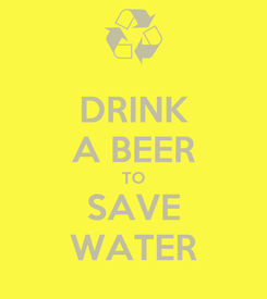 Poster: DRINK A BEER TO SAVE WATER
