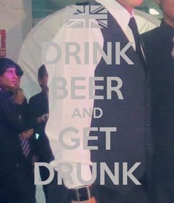 Poster: DRINK BEER AND GET DRUNK