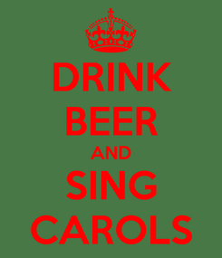 Poster: DRINK BEER AND SING CAROLS